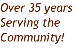 Over 35 years Serving the Community!